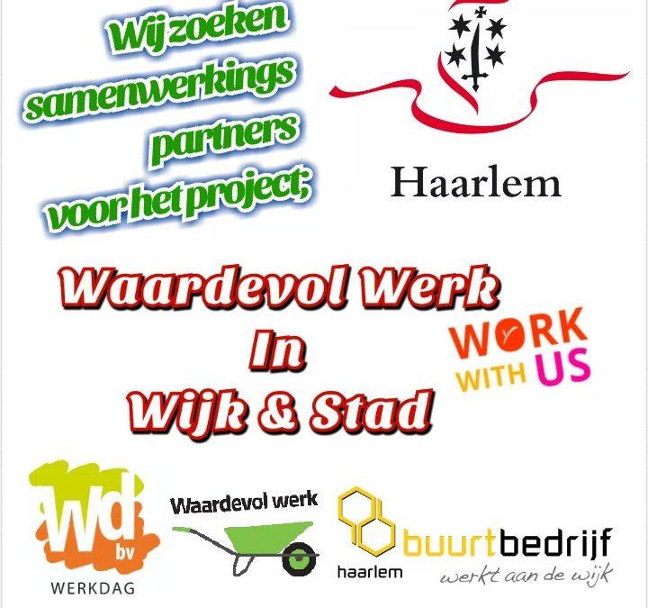Start Project Waardevol Werk in Wijk & Stad Haarlem.