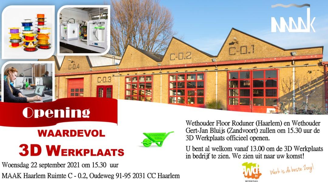 Opening Waardevol 3D Werkplaats wo. 22 september 15.30 uur